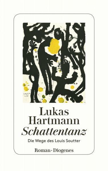 Der Schattentanz (Lukas Hartmann) | Diogenes Vlg.