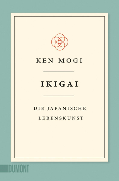 Ikigai – Die japanische Lebenskunst (Ken Mogi) | Dumont Buchvlg.