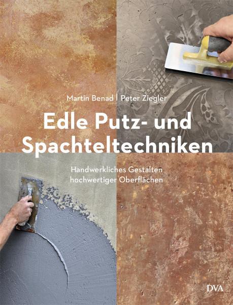 Edle Putz- und Spachteltechniken (Martin Benad, Peter Ziegler) | DVA