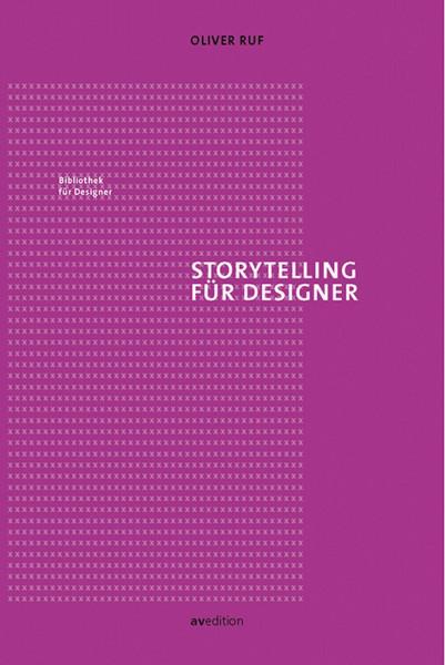 Storytelling für Designer (Oliver Ruf) | av edition
