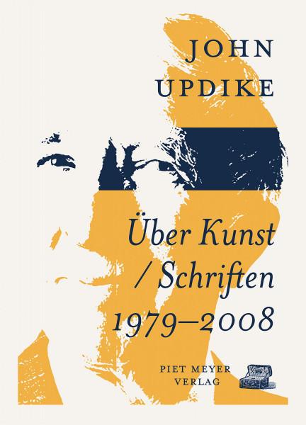 Über Kunst – Schriften 1979–2008 (John Updike) | Piet Meyer Vlg.