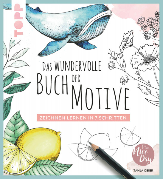 Das wundervolle Buch der Motive (Tanja Geier) | Frechverlag