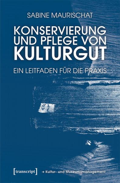 Konservierung und Pflege von Kulturgut (Sabine Maurischat) | Transcript