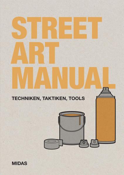 Street Art Manual - Technicken, Taktiken und Tools (Bill Posters) | Midas Vlg.