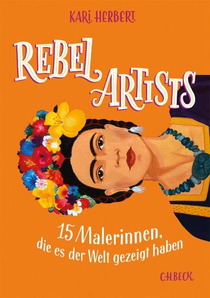Rebel Artists (Kari Herbert)   Verlag C. H. Beck