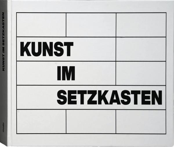 Kunst im Setzkasten (Nikolaus Bischoff, Jürgen Knubben, Axel Zwach (Hrsg.)) |