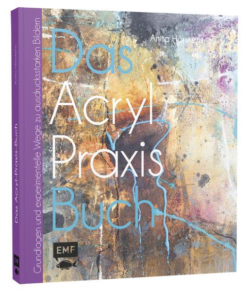 Das Acryl-Praxis-Buch   Anita Hörskens