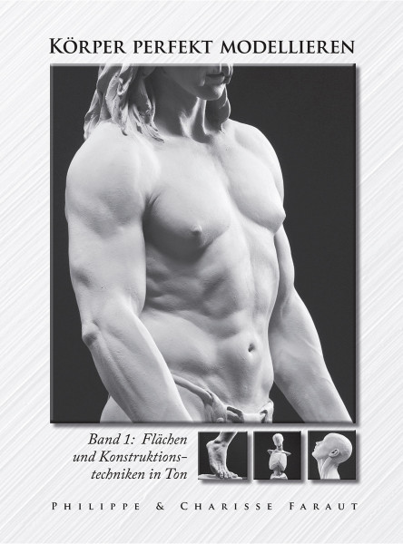 Körper perfekt modellieren, Bd. 1 (Philippe u. Charisse Faraut) | Hanusch Vlg.