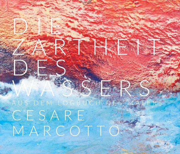 Die Zartheit des Wassers (Cesare Marcotto)   Cesare Marcotto