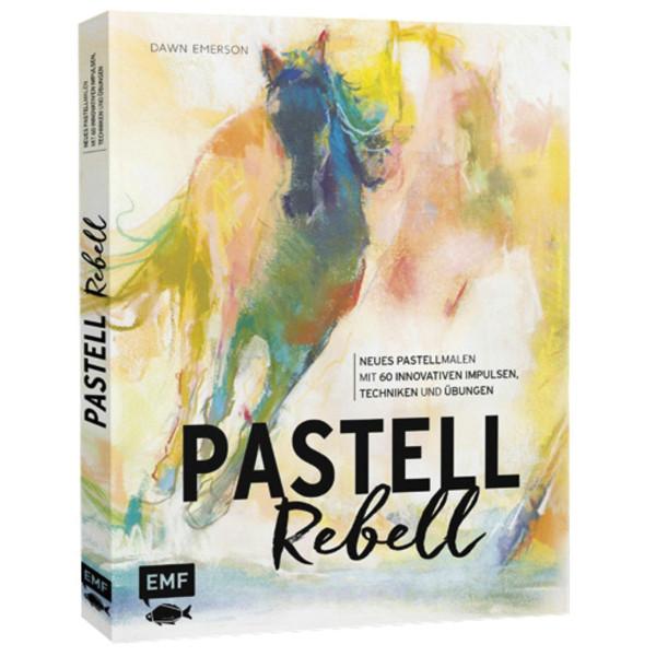 Dawn Emerson: Pastell Rebell. Neues Pastell Malen mit 60 innovativen Impulsen, Techniken und Übungen