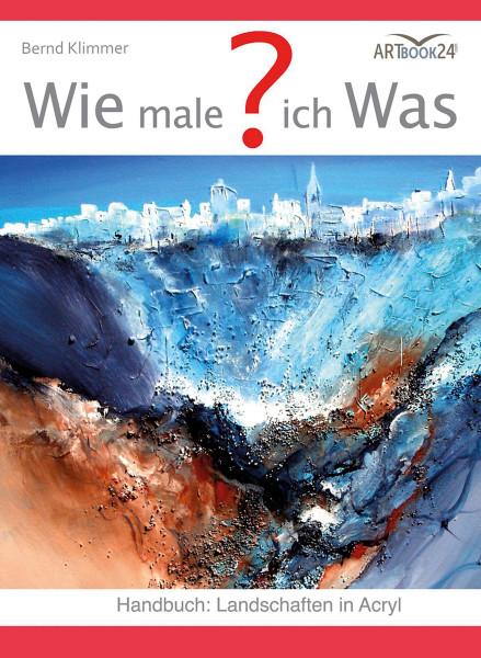 Wie male ich Was? (Bernd Klimmer)   Artbook24