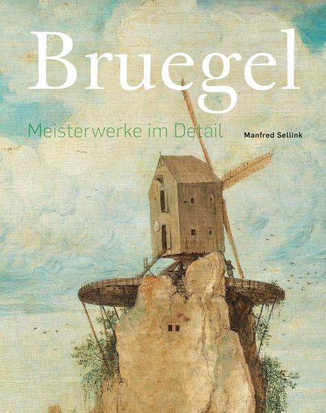 Bruegel – Meisterweke im Detail (Manfred Sellink)   Verlag Bernd Detsch
