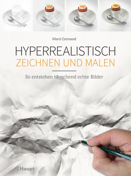 Martí Cormand: Hyperrealistisch Zeichnen und Malen