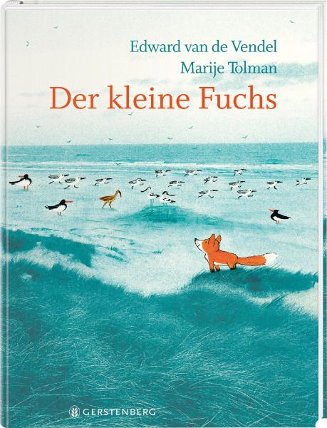 Der kleine Fuchs (Edward van de Vendel, Marije Tolman (Illustr.))   Gerstenberg Vlg.