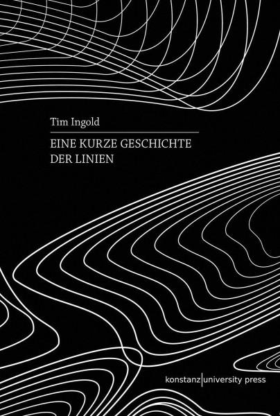 Eine kurze Geschichte der Linien (Tim Ingold) | Konstanz University Press