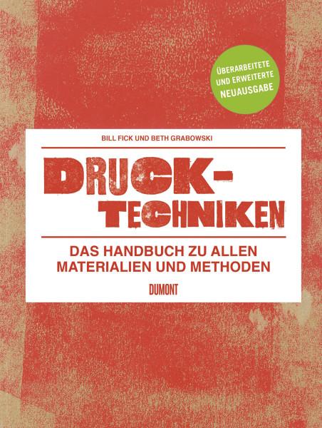 Drucktechniken (Beth Grabowski, Bill Fick) | Dumont  Buchverlag