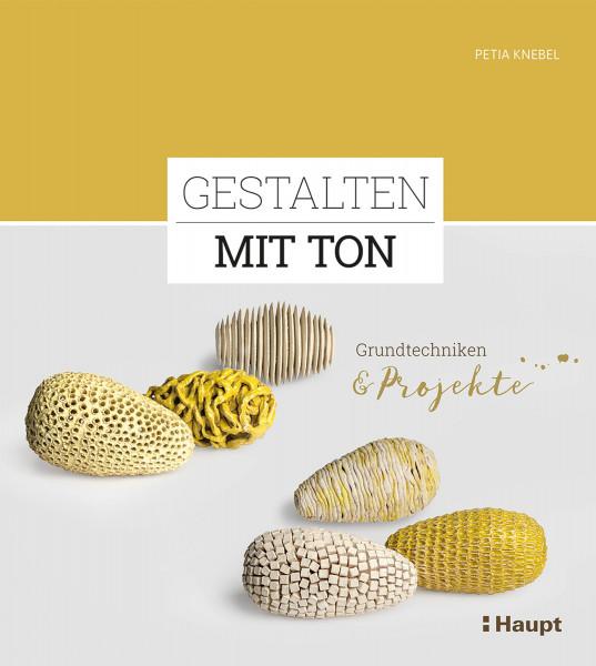 Gestalten mit Ton (Petia Knebel) | Haupt Vlg.