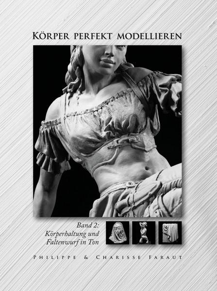 Körper perfekt modellieren, Bd. 2 (Philippe u. Charisse Faraut) | Hanusch Vlg.