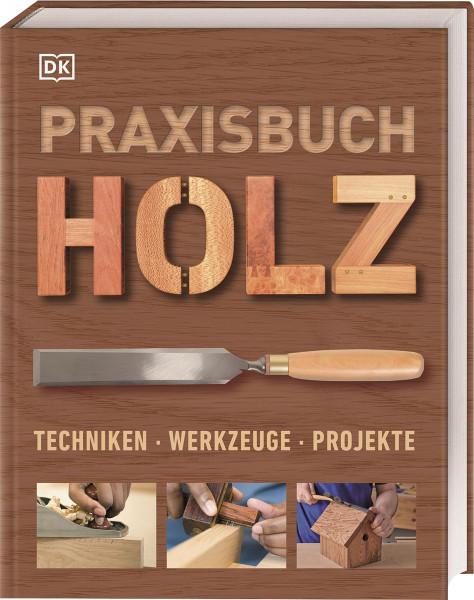 Praxisbuch Holz | Dorling Kindersley Vlg.