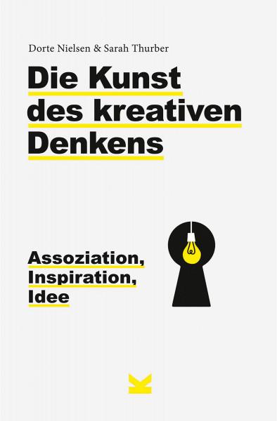 Die Kunst des kreativen Denkens (Dorte Nielsen, Sarah Thurber) | Laurence King Vlg.