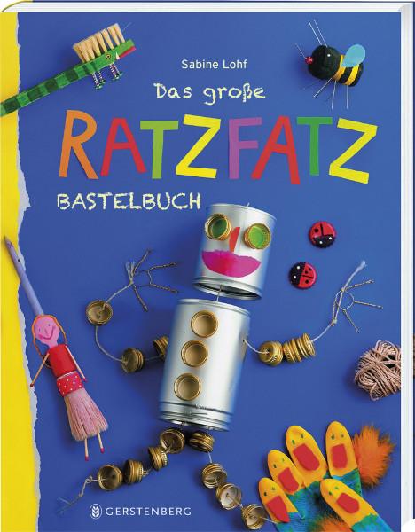 Das große Ratzfatzbastelbuch (Sabine Lohf) | Gerstenberg Vlg.