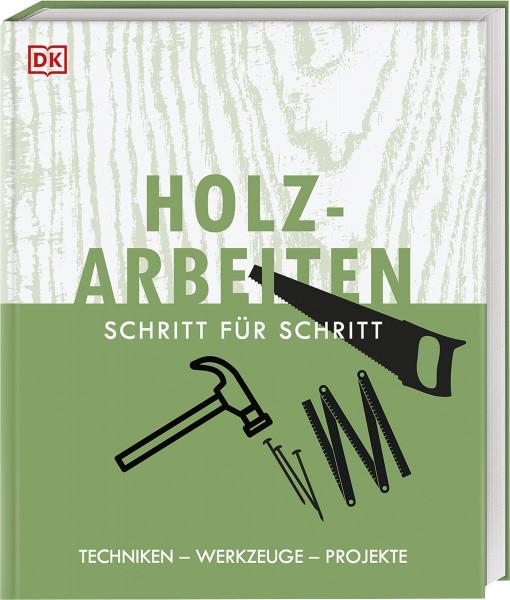 Dorling Kindersley Verlag Holzarbeiten Schritt für Schritt
