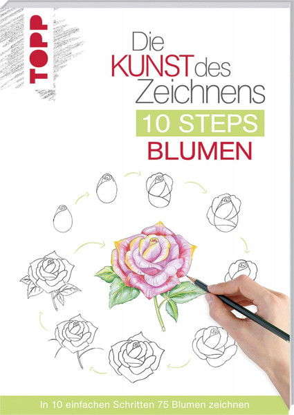 Die Kunst des Zeichnens – 10 Steps Blumen | frechverlag