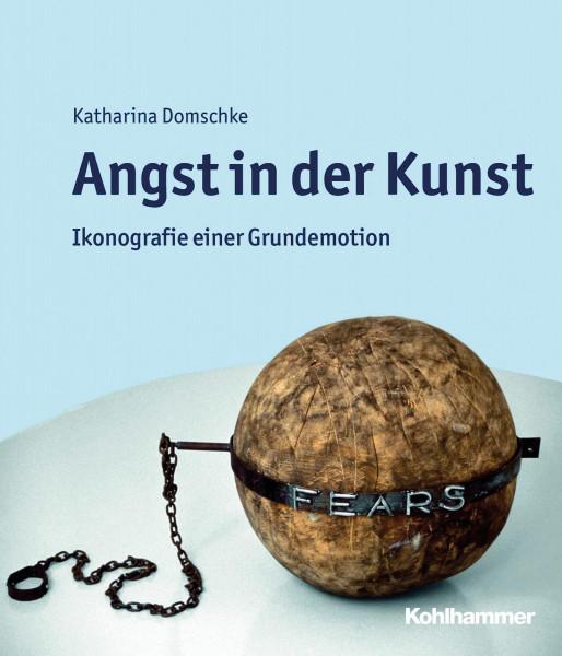 Angst in der Kunst (Katharina Domschke) | Kohlhammer Vlg.