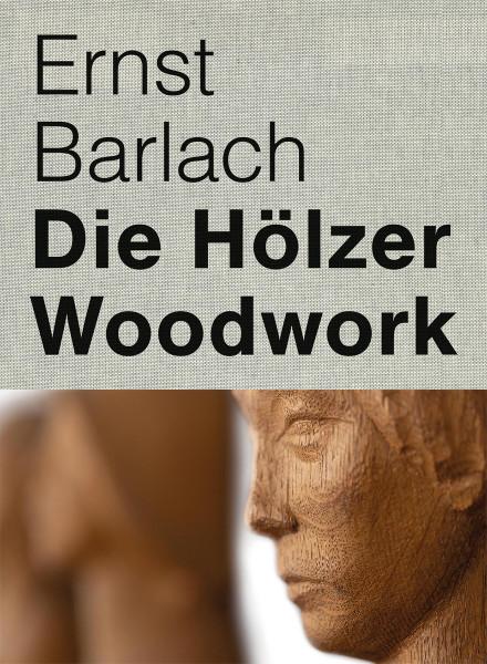 Ernst Barlach: Die Hölzer – Woodwork   Kettler Vlg.