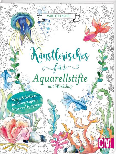 Künstlerisches für Aquarellstifte mit Workshop (Marielle Enders) | Christohorus Vlg.