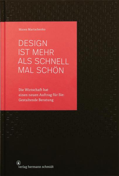 Design ist mehr als schnell mal schön (Maren Martschenko) | Verlag Hermann Schmidt