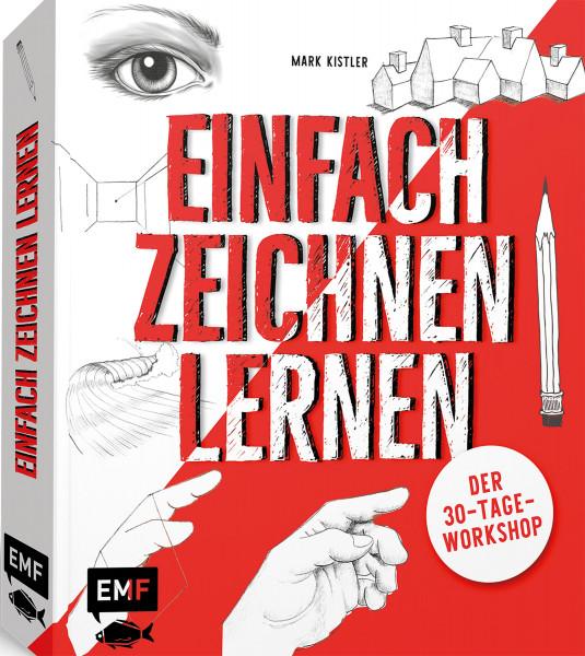 Einfach zeichnen lernen – Der 30-Tage-Workshop (Mark Kistler) | EMF Vlg.