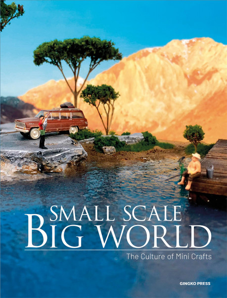 Small Scale, Big World The Culture of Mini Crafts von Wang Shaoqiang (Hrsg.)