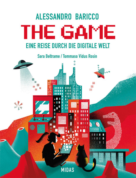 The Game. Eine Reise durch die Digitale Welt von Alessandro Baricco, Sara Beltrame