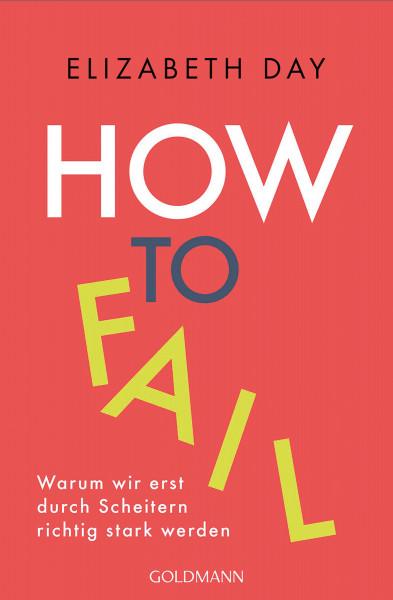 How to fail (Elizabeth Day) | Goldmann Vlg.