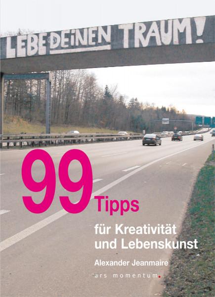 99 Tipps für Künstler (Alexamder Jeanmaire)   Ars Momentum Kunstvlg.