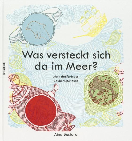 Was versteckt sich da im Meer? (Aina Bestard) | Knesebeck Vlg.