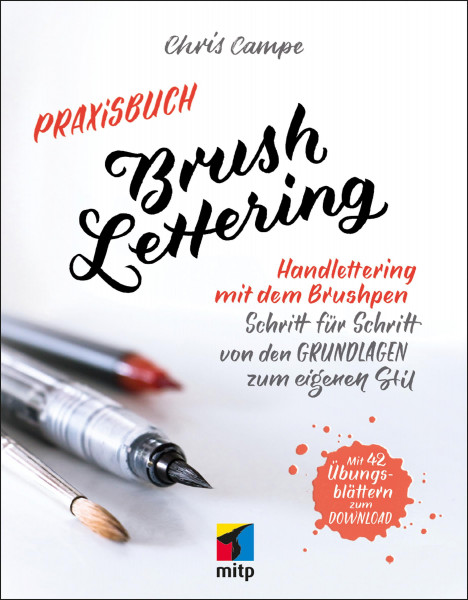 Praxisbuch Brush Lettering (Chris Campe) | mitp