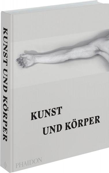 Kunst und Körper | Phaidon Vlg.