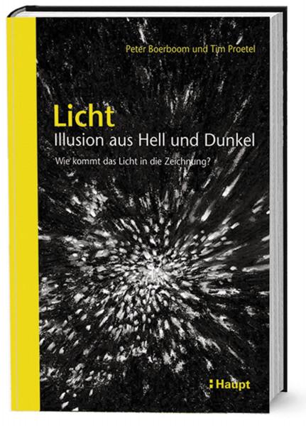 Licht: Illusion aus Hell und Dunkel (Peter Boerboom, Tim Proetel) | Haupt Vlg.