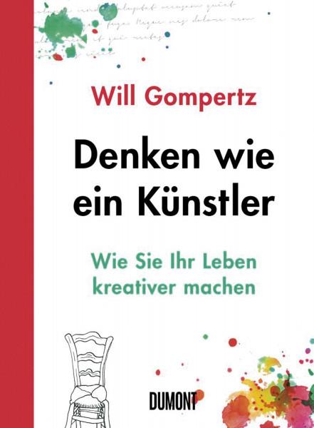 Denken wie ein Künstler (Will Gompertz, Alex Dobbin (Illustr.)) | Dumont Buchverlag