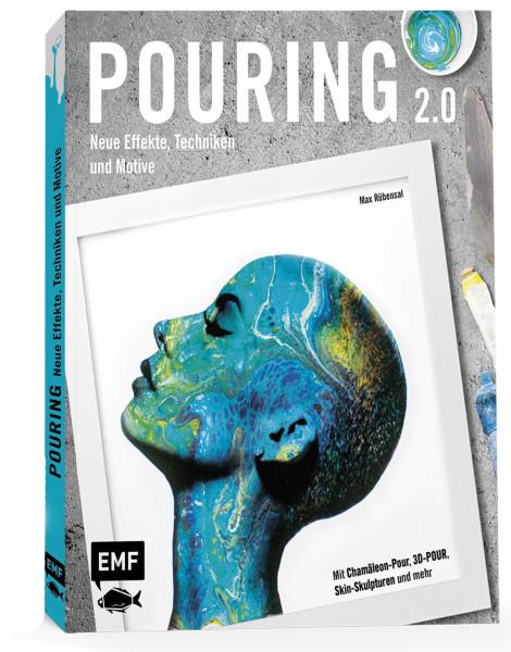 Pouring Effekte. Neue Techniken und Motive (Max Rübensal) | EMF Vlg.