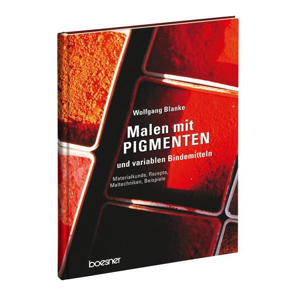 boesner GmbH (Hrsg.): Wolfgang Blanke – Malen mit Pigmenten