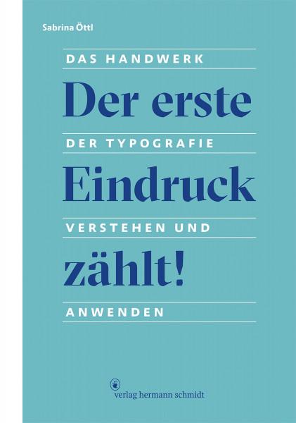 Sabrina Öttl: Der erste Eindruck zählt! Das Handwerk der Typografie verstehen und anwenden