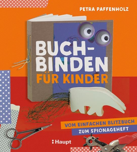 Buchbinden für Kinder (Petra Paffenholz) | Haupt Vlg.