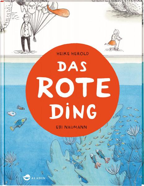 Das rote Ding (Ebi Naumann) | Thienemann-Esslinger Vlg.