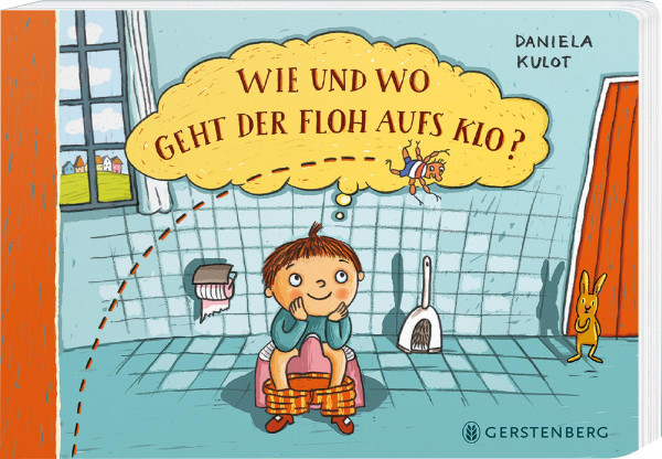 Wie und wo geht der Floh aufs Klo? (Daniela Kulot) | Gerstenberg Vlg.