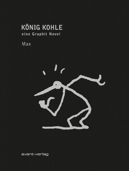Max: König Kohle EINE GRAPHIT-NOVEL