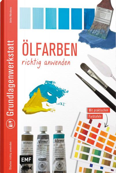 Grundlagenwerkstatt: Ölfarben richtig anwenden (Anita Hörskens)   EMF Vlg.