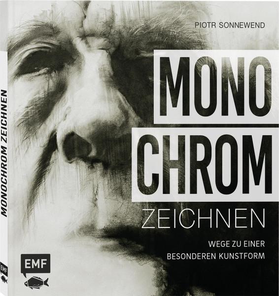 Piotr Sonnewend: MONOCHROM ZEICHNEN. WEGE ZU EINER BESONDEREN KUNSTFORM